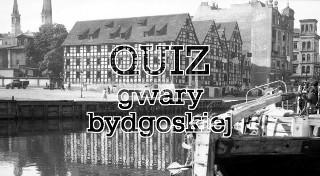 Znasz znaczenie tych wyrazów? Nowy quiz gwary bydgoskiej!