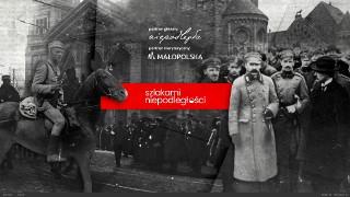 Szlakami niepodległości, czyli obrazy odradzającej się Polski
