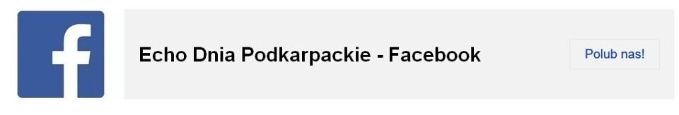 Echo Dnia Podkarpackie - Polub nas na FB