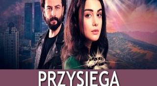 """Co wiesz o tureckim serialu """"Przysięga""""? Tylko dla prawdziwych fanów!"""