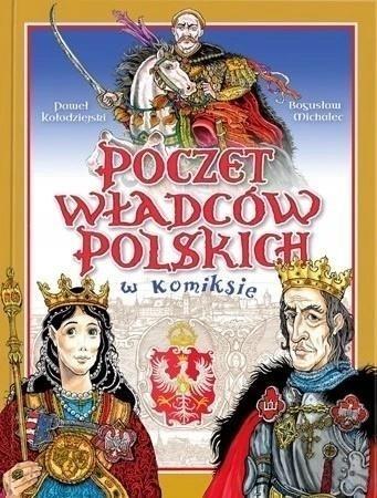 Poczet Władców Polski w komiksie - Paweł Kołodziejski, Bogusław Michalec - książka